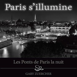 Paris s'illumine by Gary Zuercher